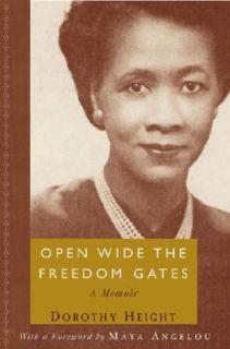 Open Wide the Freedom Gates A Memoir by Dorothy Height 2003, Hardcover