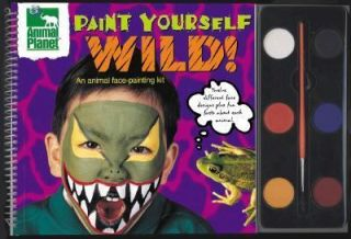 Paint Yourself Wild An Animal Face Painting Kit by Belinda Recio and
