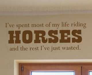 Wall Quote Decal Vinyl Sticker Art Graphic Ive Spent My Life Riding