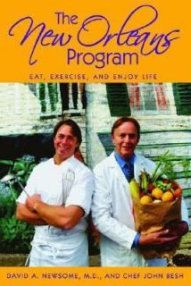 Enjoy Life by David A. Newsome and John Besh 2006, Hardcover