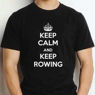 KEEP CALM & CARRY ON ROWING TSHIRT UNISEX MENS LADIES BOAT SCULL BOAT