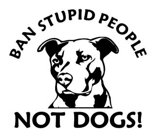 ban stupid pitbull vinyl decal pit bull sticker dog car