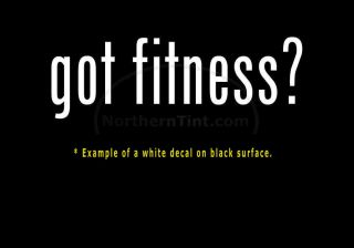 Got Fitness Vinyl Wall Art Truck Car Decal Sticker