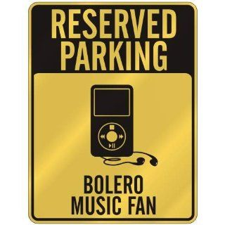 RESERVED PARKING  BOLERO MUSIC FAN  PARKING SIGN MUSIC