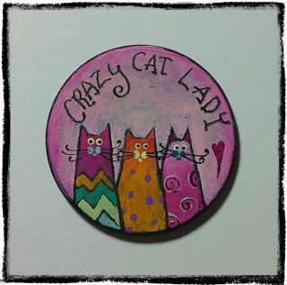 Crazy Cat Lady Whimsical Round Wood Original Pet Magnet Art Painting