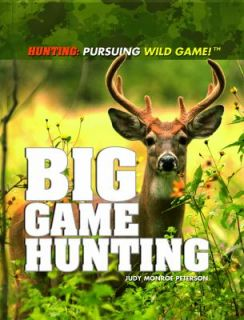 Big Game Hunting by Judy Monroe Peterson 2011, Paperback