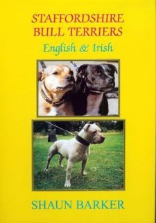 BARKER STRONG DOGS BOOK STAFFORDSHIRE BULL TERRIERS ENGLISH & IRISH